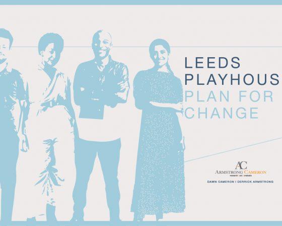Leeds Playhouse Plan for Change